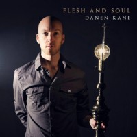 Danen Kane - Flesh and Soul