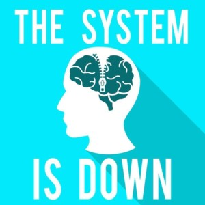 The System is Down Podcast