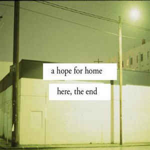 A Hope for Home - Here, The End