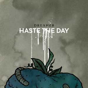 Haste the Day – Dreamer