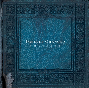 "Forever Changed ""Chapters"""