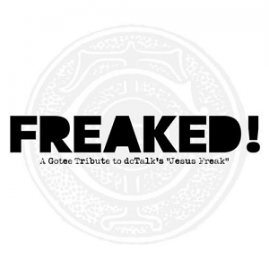 Freaked! A Gotee Tribute to DC Talk