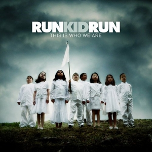 Run Kid Run – This Is Who We Are