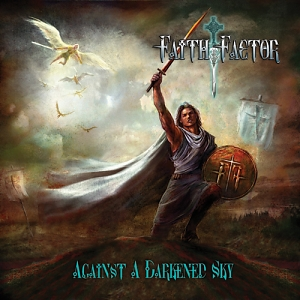 Faith Factor – Against A Darkened Sky