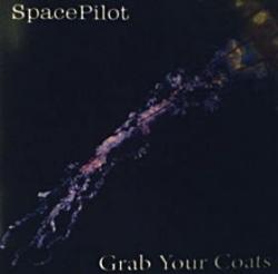 "Spacepilot ""Grab Your Coats"""