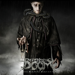 Impending Doom – the Serpent Servant