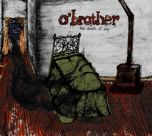 O&#8217; Brother &#8211; The Death of Day