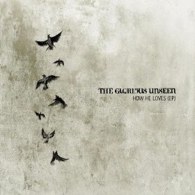 The Glorious Unseen – How He Loves EP
