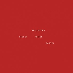 Project 86 – Picket Fence Cartel