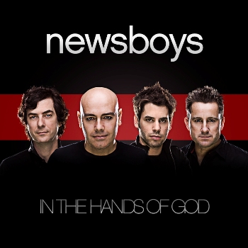 Newsboys &#8211; In The Hands Of God