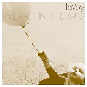 LaVoy – We Met In The Arts