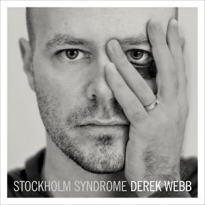 Derek Webb – Stockholm Syndrome
