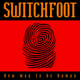 Switchfoot – New Way to Be Human