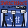Switchfoot – Learning to Breathe
