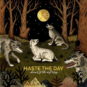 Haste The Day &#8211; Attack of the Wolf King