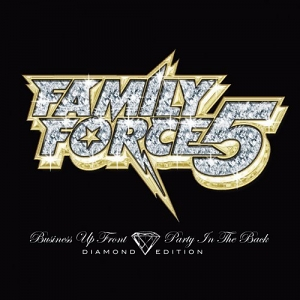"Family Force 5 ""Business Up Front…(Diamond Edition)"""