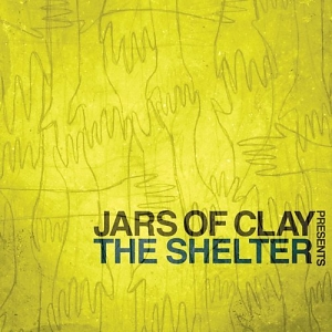 Jars of Clay – The Shelter