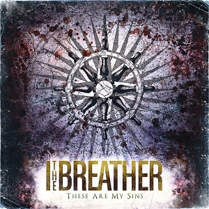 I, The Breather – These Are My Sins
