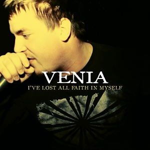 Venia – I've Lost All Faith in Myself