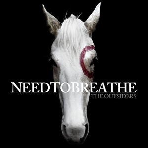 Needtobreathe – The Outsiders