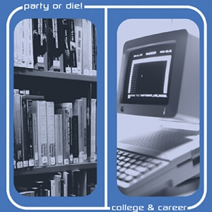 Party or Die! – College & Career EP