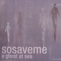 sosaveme – A Ghost at Sea