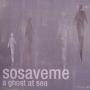 sosaveme – A Ghost at Sea