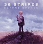 39 Stripes – Beyond Broken