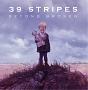 39 Stripes – Beyond Broken