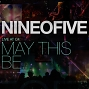 Nine O Five – Live at C4: May This Be…