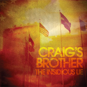 Craig&#8217;s Brother &#8211; The Insidious Lie
