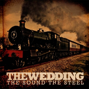 The Wedding – The Sound The Steel
