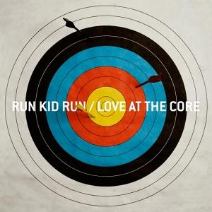 Run Kid Run – Love at the Core