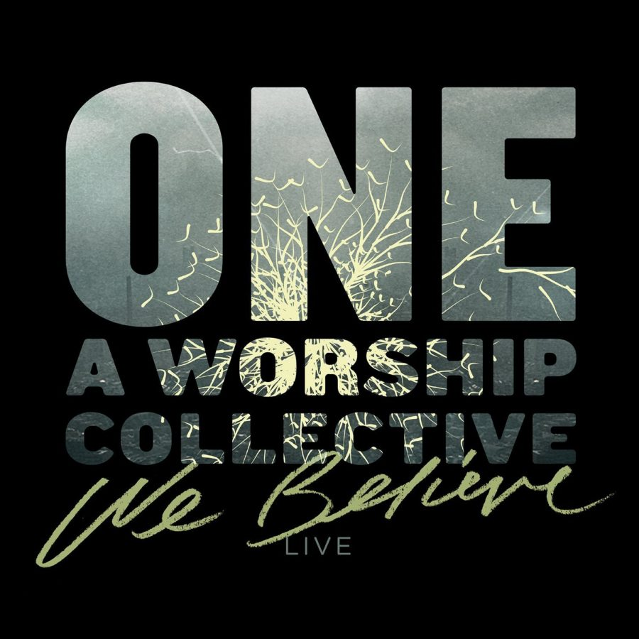 Album review one a worship collective we believe indie vision album review one a worship collective we believe indie vision music stopboris Images
