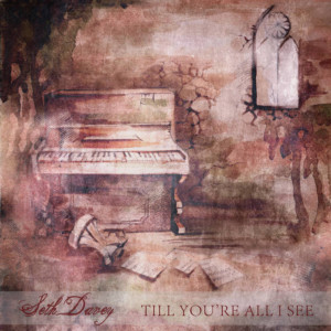 Till You're All I See - Seth Davey
