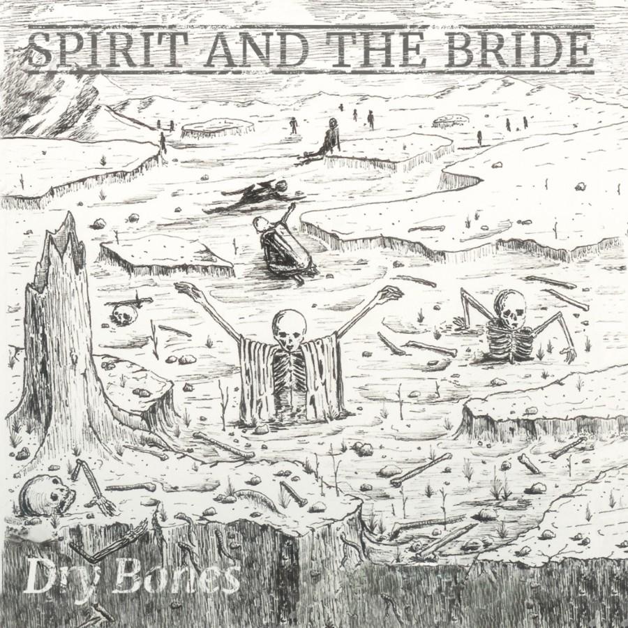 Album Review : Spirit and the Bride - Dry Bones | Indie Vision Music