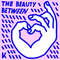 Kings Kaleidoscope - The Beauty Between