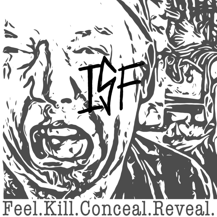 Album Review : ISF - Feel  Kill  Conceal  Reveal    Indie Vision Music