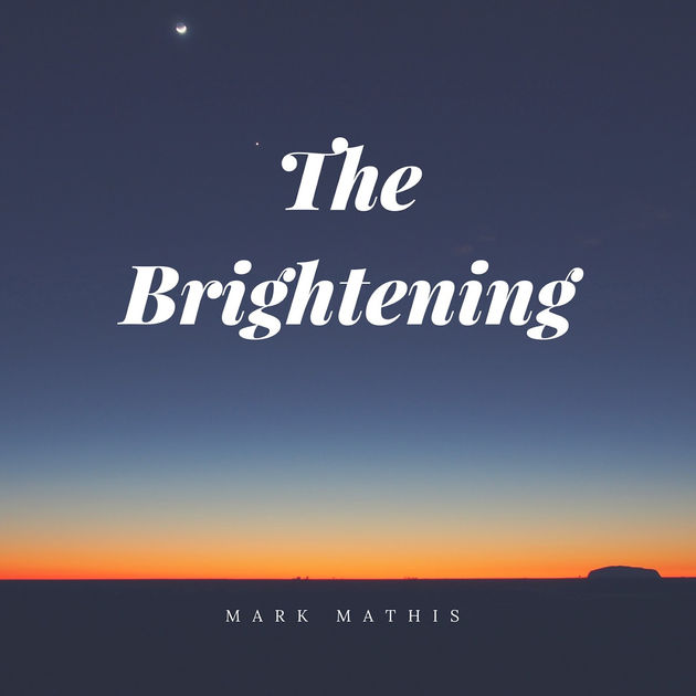 Mark Mathis - The Brightening