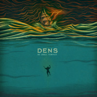 DENS -No Small Tempest
